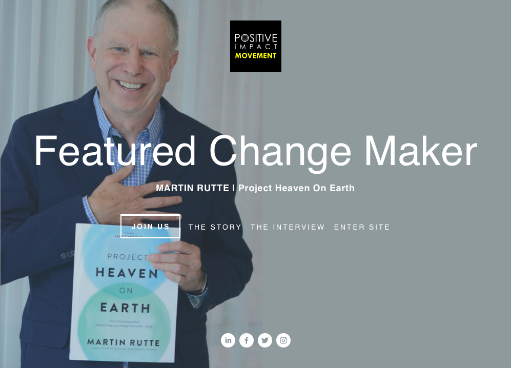 Martin Rutte - Project Heaven on EarthTHE INTERVIEW - THE STORYMay 2019