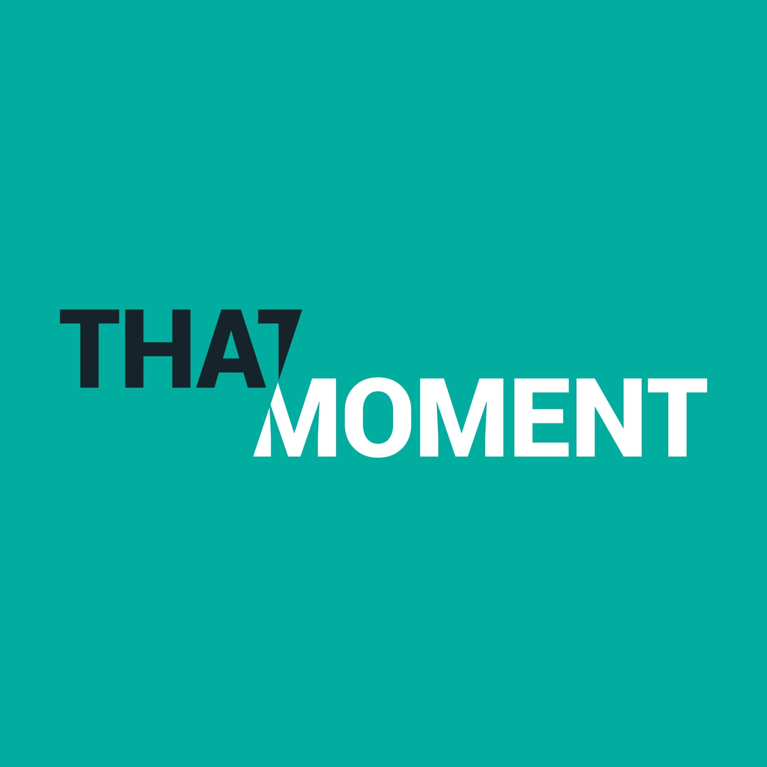 That Moment.jpg