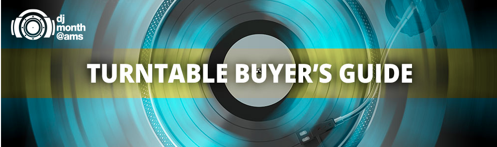 AMS Turntable Buyers guide - feat DJ Ambush