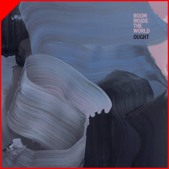 Room Inside the World - OughtMerge RecordsFevereiro/2018Rock, Post-PunkO que achamos: ExcelenteTimbre Recomenda