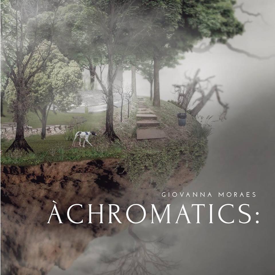 Àchromatics - Giovanna MoraesIndependenteMarço/2018Jazz, ExperimentalO que achamos: Muito bom