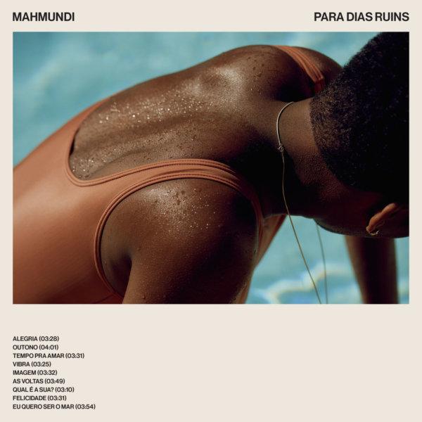 Para Dias Ruins - MahmundiUniversal MusicAgosto / 2018Pop, R&BO que achamos: Bom