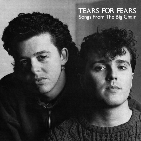 Songs From the Big Chair - Tears for Fears (1985)Synth Pop