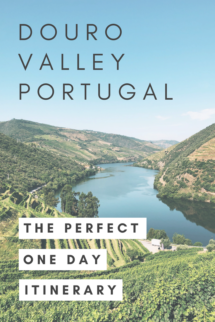 Douro Valley Perfect One Day Itinerary