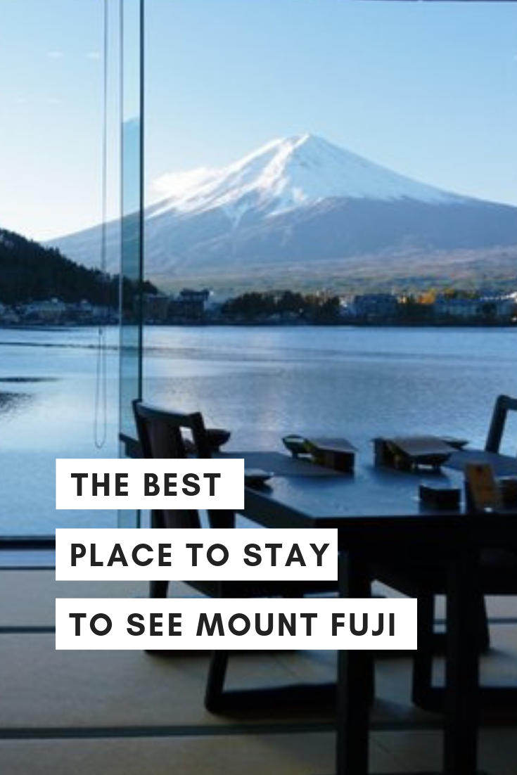The Best Place to Stay to See Mt. Fuji