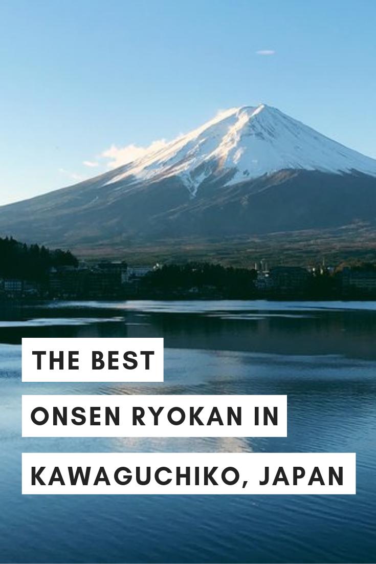 The Best Onsen Ryokan Near Mount Fuji in Kawaguchiko, Japan