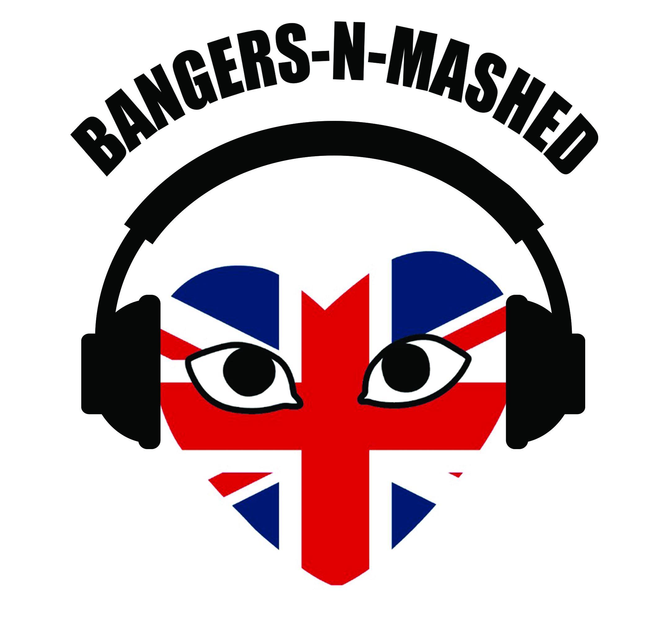 Bangers N Mashed    Mixcloud   /   IG