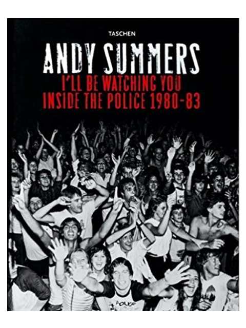 I'll Be Watching You: Inside The Police 1980-83 - Andy Summers