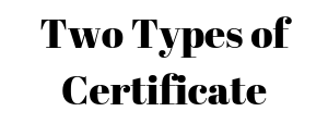 Two Types of Certificate.png
