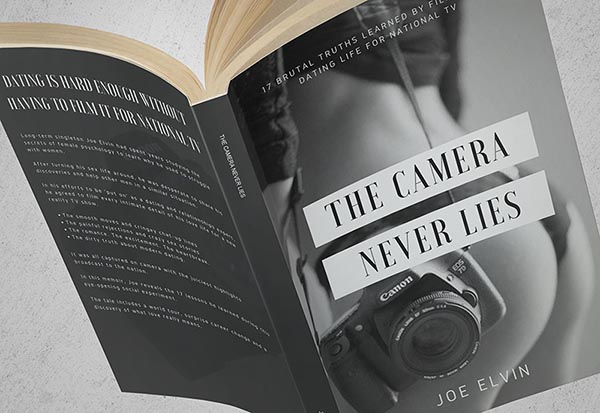 Joe Elvin's book  The Camera Never Lies  tells the full story of what happened before, during, and after the show aired, along with the 17 brutal truths he learned from it all.    Click to learn more and download the first chapter for free   .