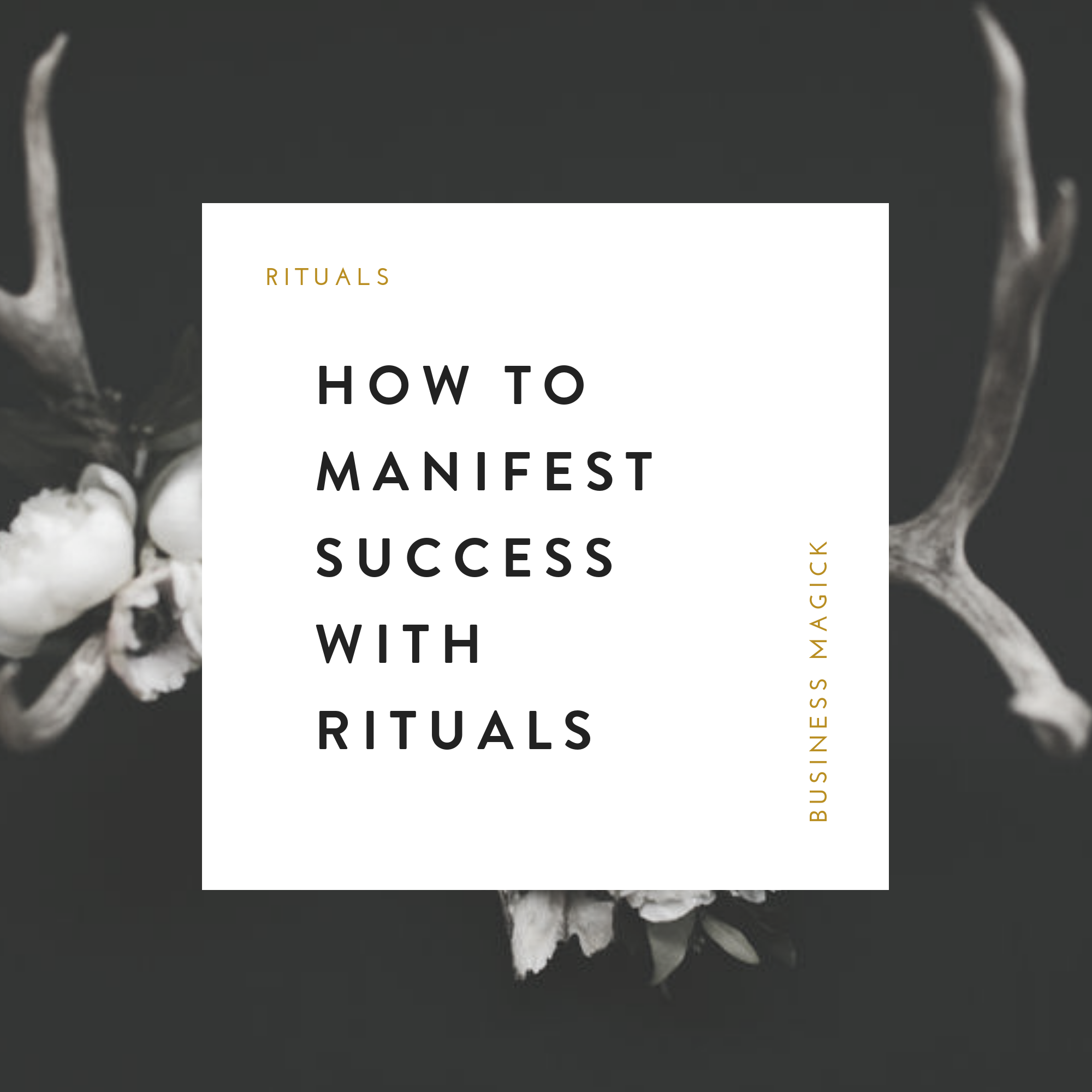 How To Manifest Success Using Rituals.png