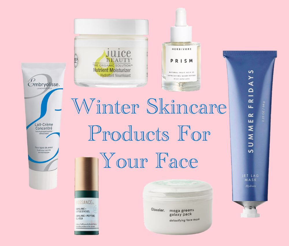 Winter Skincare Products For Your Face