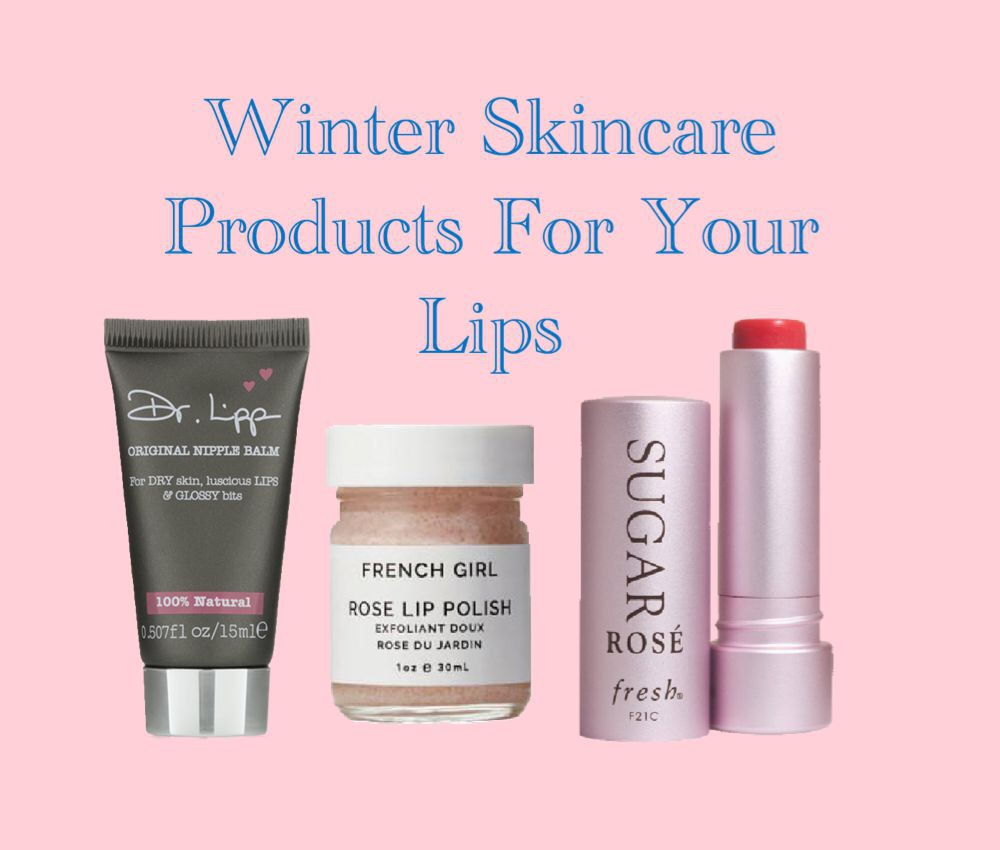 Winter Skincare Products For Your Lips