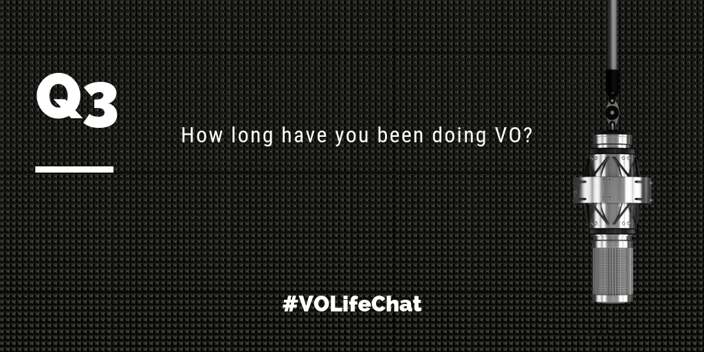 Question 3- How long have you been doing VO?