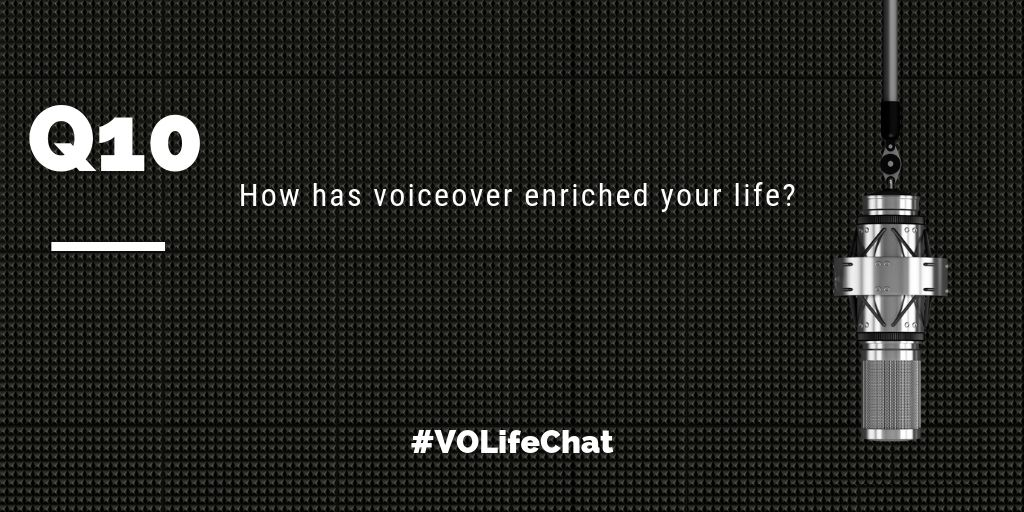 Question 10- How has #voiceover enriched your life?