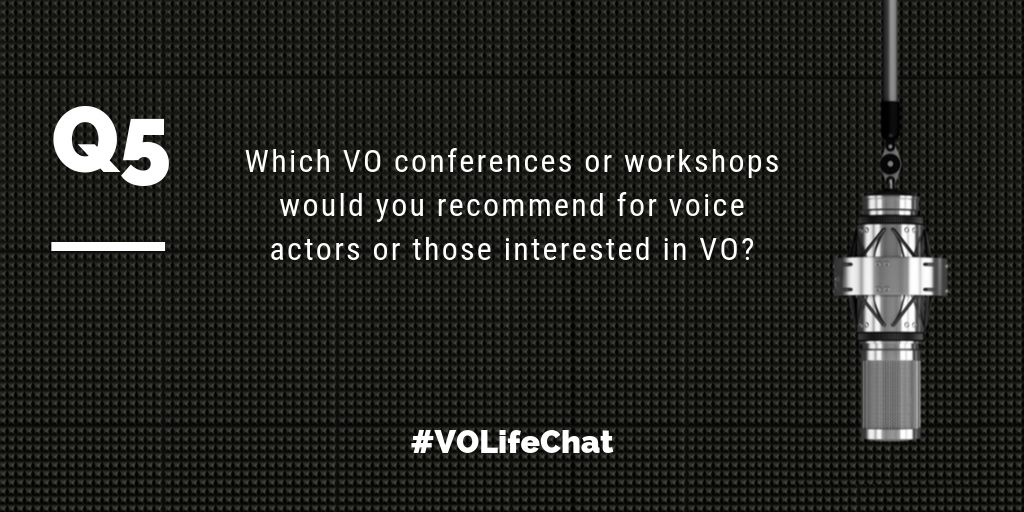 Question 5. Which #VO conferences or workshops would you recommend for voice actors or those interested in VO?