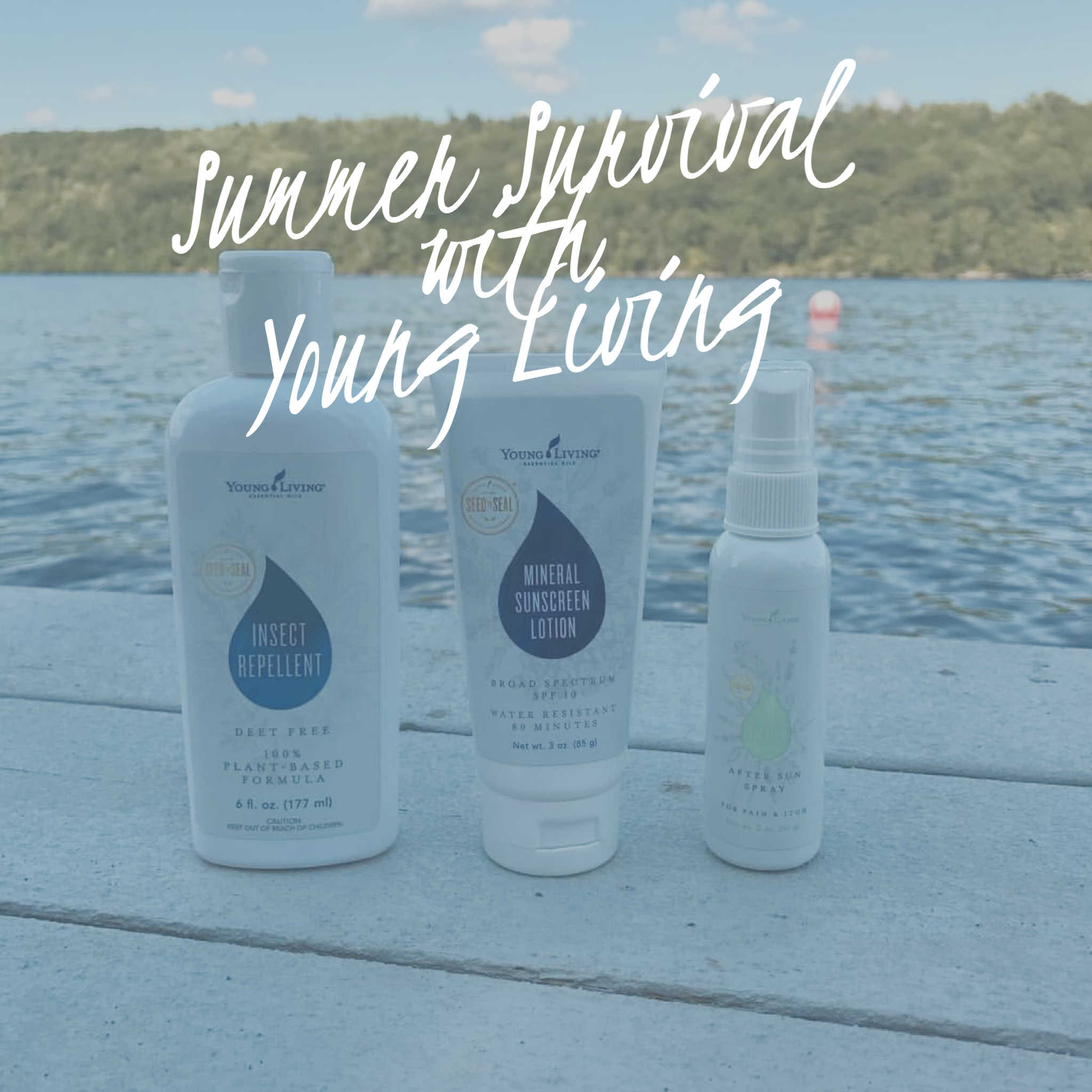 Young Living's  Insect Repellent ,  Mineral Sunscreen Lotion , &  After Sun Spray.
