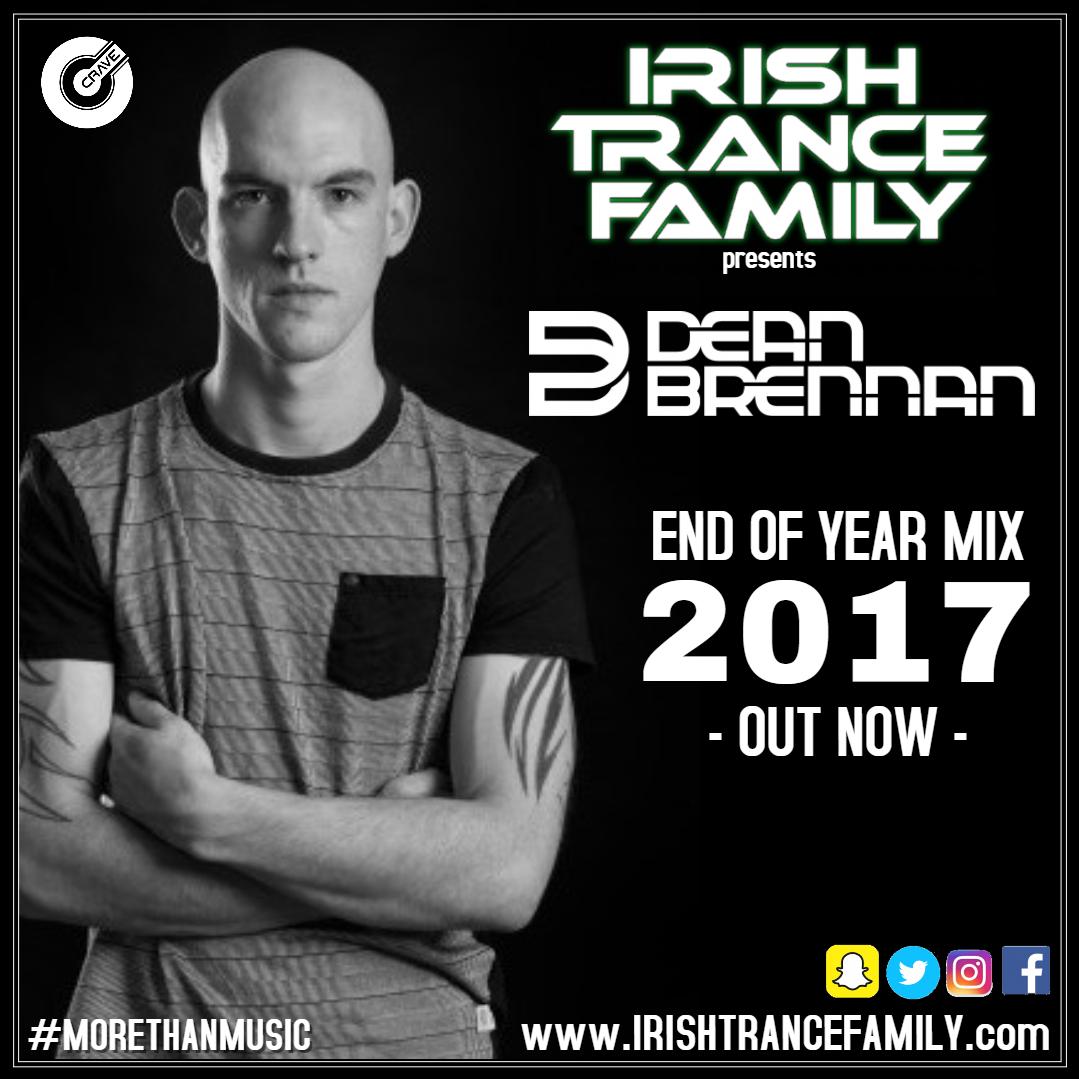 IRISH TRANCE FAMILY EOYM 2017 - MIXED BY DEAN BRENNAN -