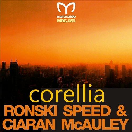 RONSKI SPEED &CIARAN MCAULEY - CORELLIA (ORIGINAL MIX) - 18.06.2018