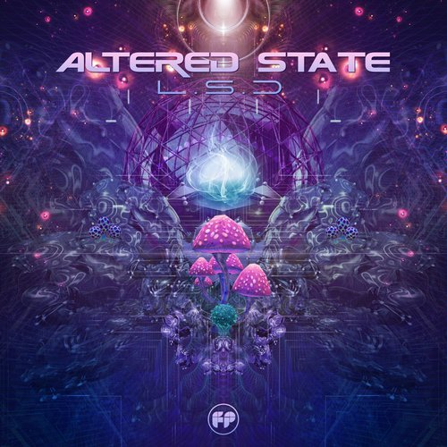 ALTERED STATE - LSD (ORIGINAL MIX) - 22.10.2018
