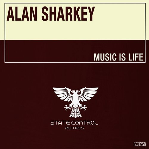 ALAN SHARKEY - MUSIC IS LIFE (ORIGINAL MIX) - RELEASED: 20.05.2019