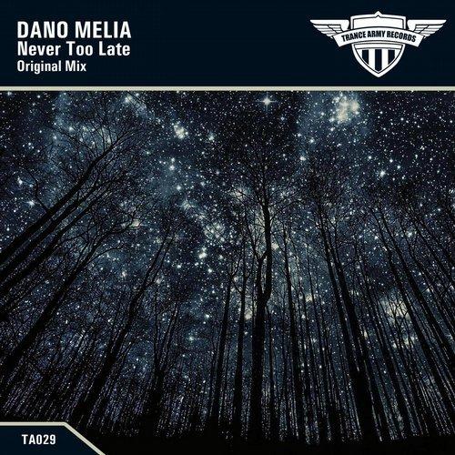 DANO MELIA - NEVER TOO LATE - 18.04.2019