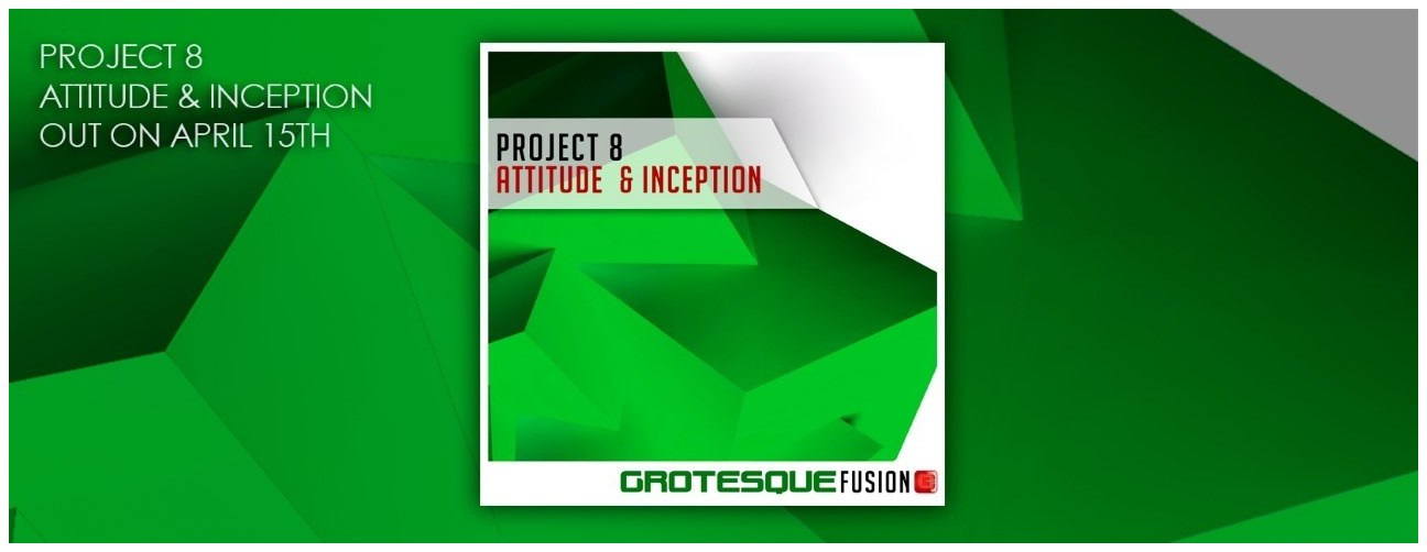 **OUT NOW** PROJECT 8 - ATTITUDE / INCEPTION
