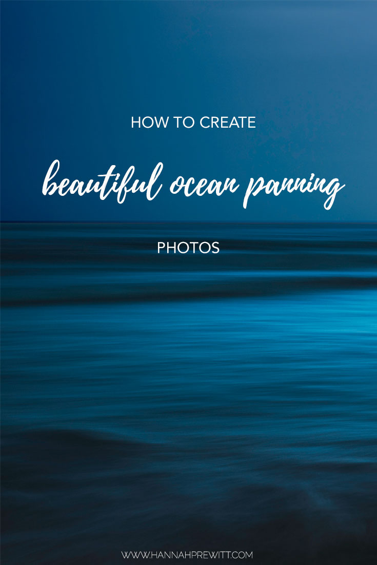 Tutorial how to create beautiful ocean panning photos