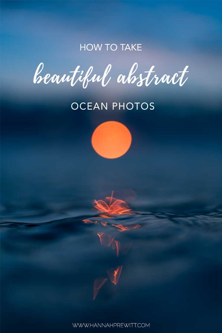 Photography tutorial - how to take beautiful abstract ocean photos