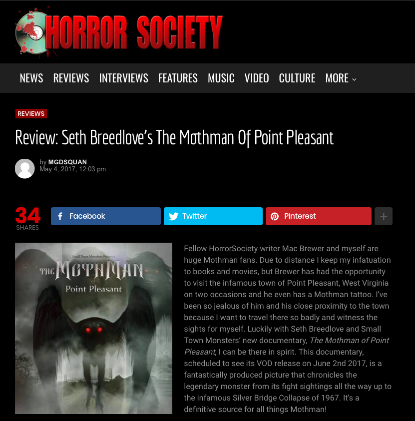 "Review: Horror Society (5/4/17)   In a review about The Mothman of Point Pleasant documentary, Brandon's score is commented on: ""I'd also like to say that the original scores from Brandon Dalo really helped to pack the much needed emotional punch I talked about earlier. His compositions were spot on and he accomplished the job of evoking conflicting feelings inside me and he should be applauded for his efforts here."""
