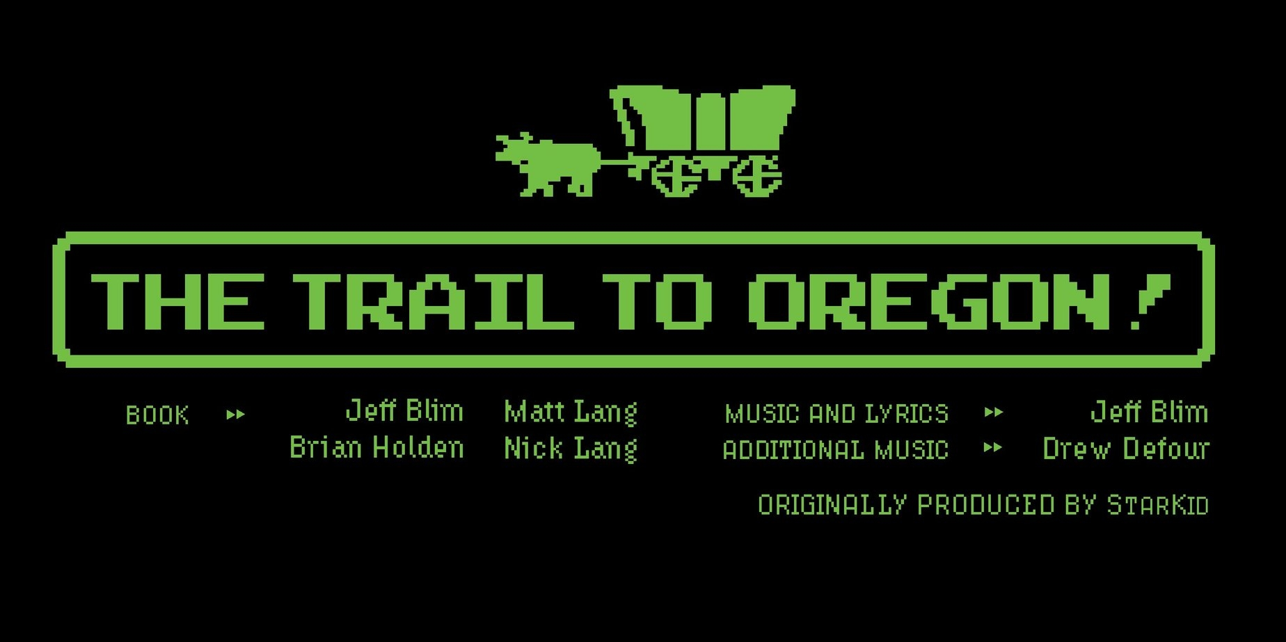 The Trail To Oregon! - Directed by Katie KellerJanuary 24-26, 2019 @ 7:30pm, January 27, 2019 @ 2:00pmMarshall Performing Arts Center - Dudley Experimental TheatreGeneral admission seating | $10Join our All-American family as they journey down the The Trail to Oregon! An original musical from StarKid Productions.
