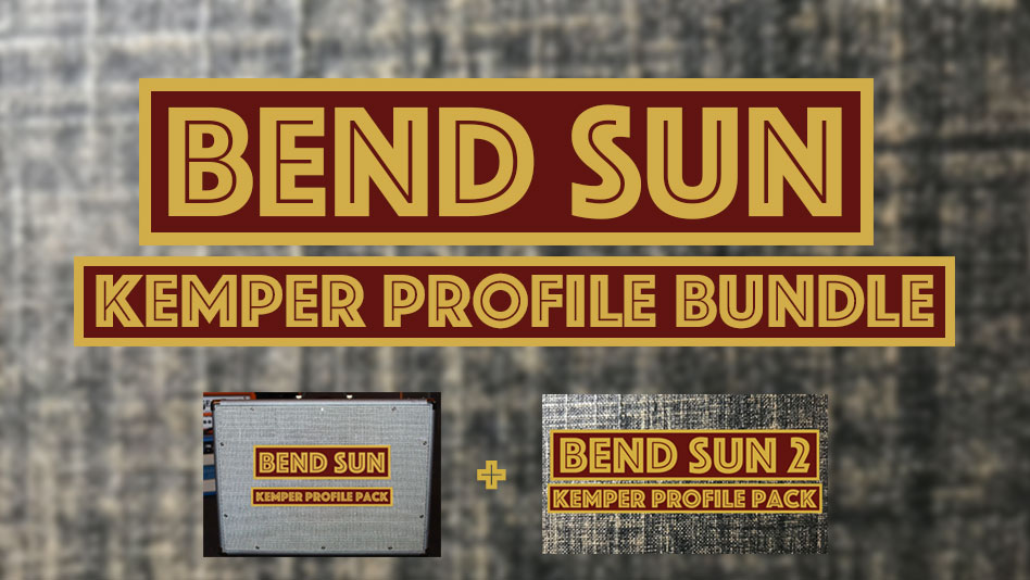 "Bend Sun Bundle - The Bend Sun Kemper Profile Bundle contains both the ""Bend Sun Kemper Profile Pack"" and"