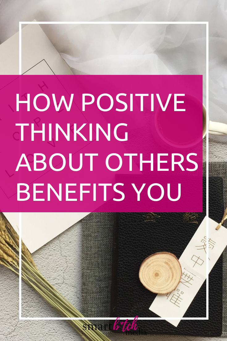 how positive thinking about others benefits you #positivethinking #positivity #staypositive