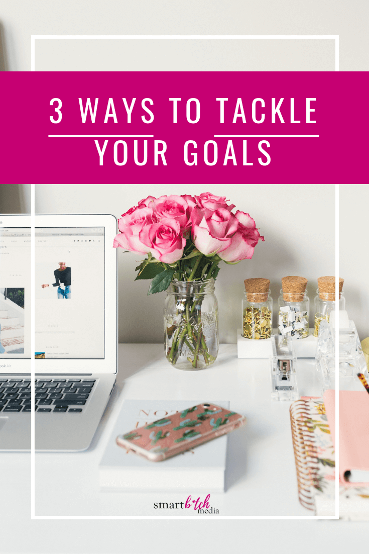 3 ways to tackle your goals-2.png