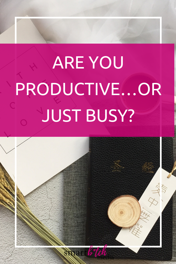 Are You Productive…Or Just Busy? #productivity