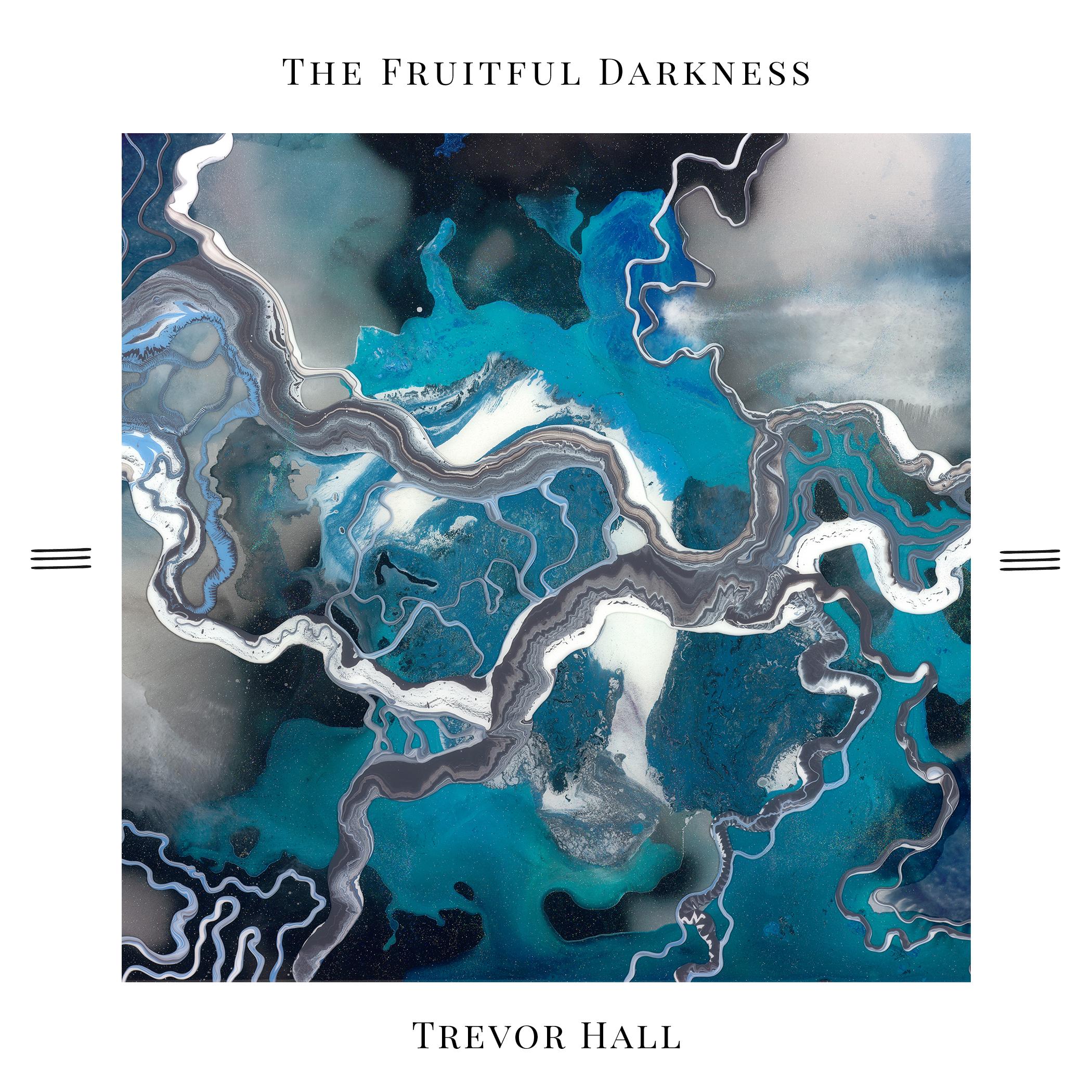 TrevorHall_TheFruitfulDarkness_AlbumCover_7x7.jpg