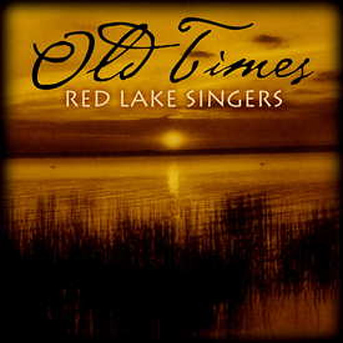 Old Times by The Red Lake Singers