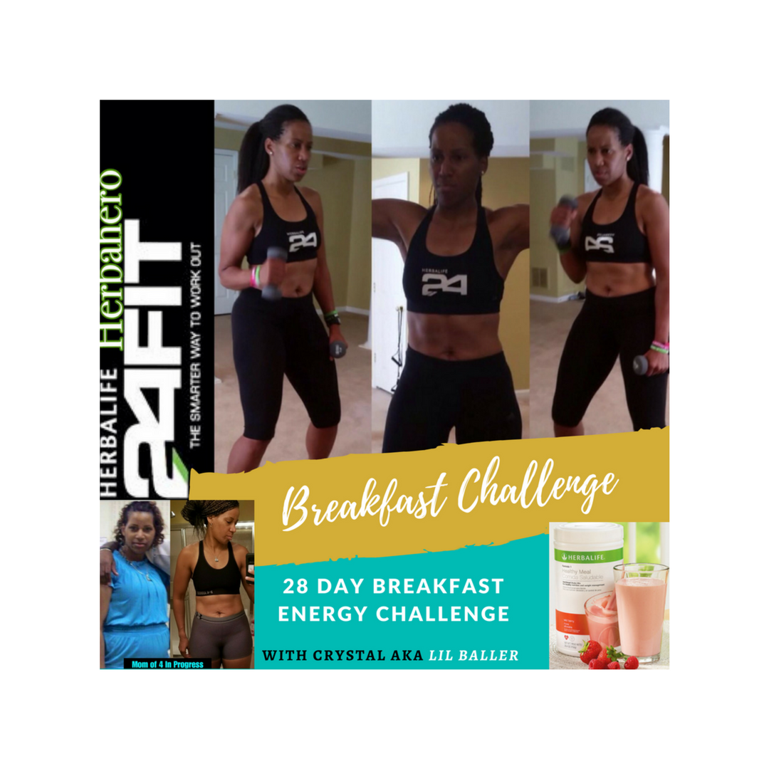 Step 1:  Click Here To Visit My Go Herbalife Website   Create your free login.  After you create your login you can see the prices and shop.  Step 2: Choose 1 of the four plans (add each item to your cart)     #1 - Formula 1, Protein Drink Mix, Total Control (Best Value) 20%  off use coupon code  (bfastchallenge)       #2- Formula 1 & Protein Drink Mix     #3- Formula 1 (mix with almond milk) & Total Control     #4- Formula 1 (mix with almond milk)  ** You may also add other supplements as well. A few of my favorite is Cell U Loss, Cell Activator, Multivitamin, Herbal Tea Concentrate (Lemon & Peach I2 of My Favorite), Herbal Concentrate (I love mango flavor)     Benefits:  1 on 1 coaching  Accountability Support Group  Meal plan advice  Great Nutrition  Results  Fitness (Want Abs?) 15 min ab routine  Access To An amazing Coach - Crystal L Carey     Crystal Carey aka Lil Baller  240-481-5040