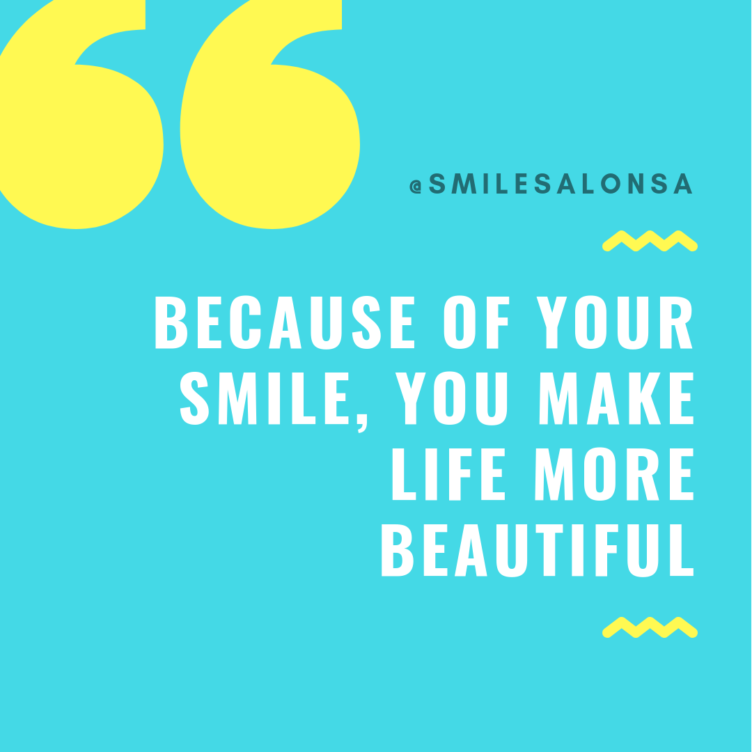 Because of Your smile, you make life more beautiful.png
