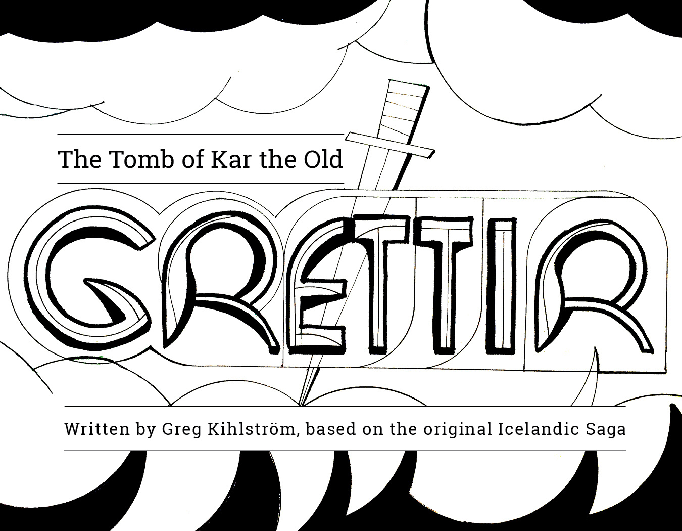 - Grettir the StrongChapter 3: The Tomb of Kar the OldBy Greg Kihlström