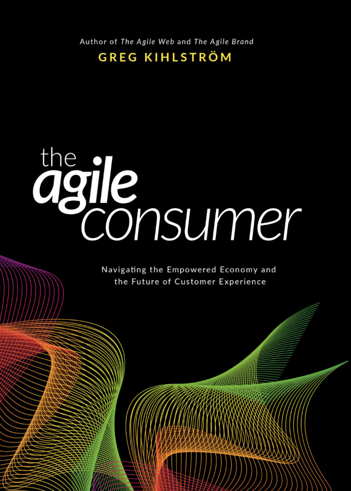 The Agile Consumer is now available in print and ebook -