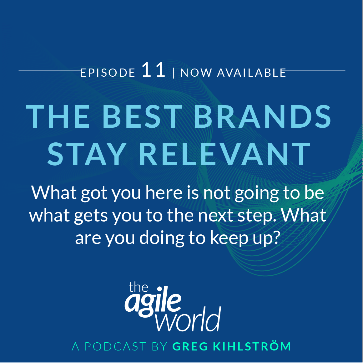 TheAgileWorld-Episode-11-Greg-Kihlstrom.png
