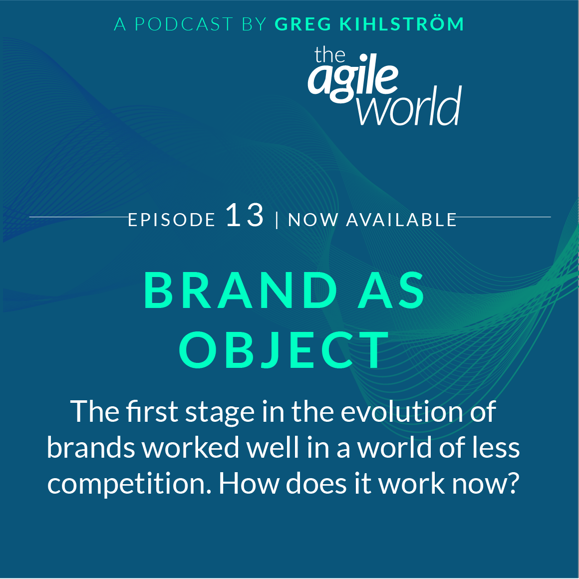 The-Agile-World-Greg-Kihlstrom-Episode-13.png
