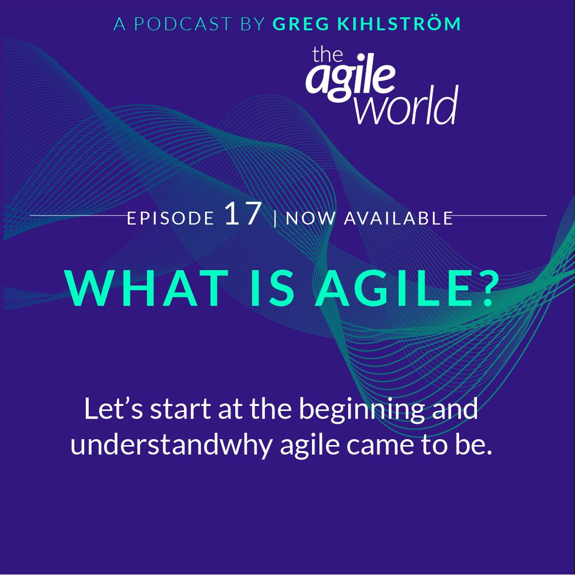 TheAgileWorld-Episode-17-Greg-Kihlstrom.png