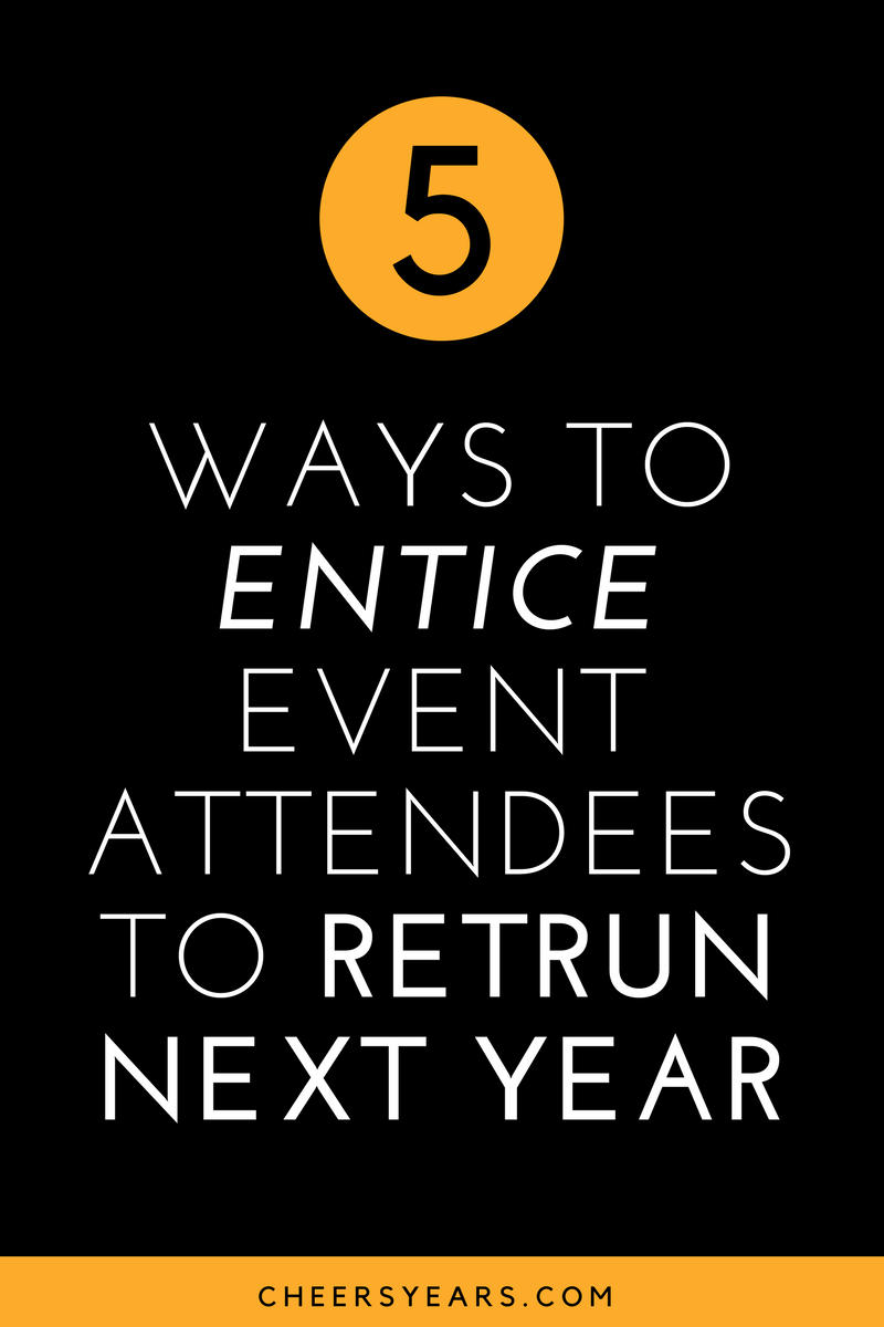 5 ways to entice event attendees to return.png