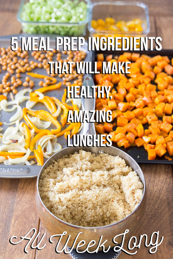 5 Meal Prep Ingredients will make Healthy, Amazing Lunches All Week #mealprep #healthylunch