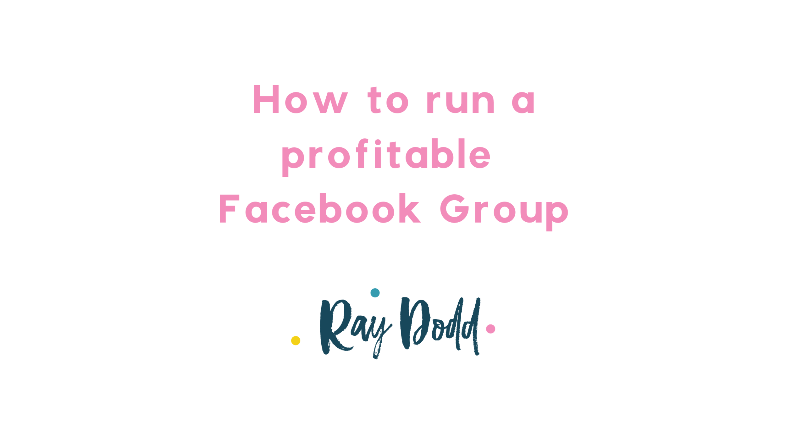 How to run a profitable Facebook Group.png