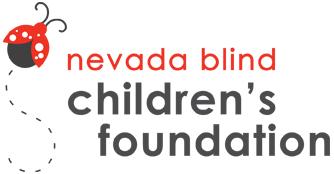 Nevada Blind Children's Foundation - Phone Number: 702.735.6223www.nvblindchildren.org