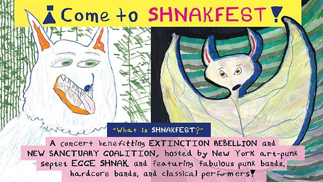 Greetings, lovers of music, in New York and all around! We are proud to invite you to our first ever #Shnakfest on Saturdee, July 20th at the 'New Shnakatorium: 267 Wyckoff Street, Brooklyn, NY, 11217'  This pay-what-you-can album release party will benefit @ExtinctionRebellion, a grassroots organization dedicated to sounding the alarm on the existential crisis of climate change and our friends at @newsanctuarycoalition 🌎  We will be joined by a host of `rishnakulously' lovely bands from #NYC and beyond including boundary-obliterating pianist Miki Sawada, hardcore cool kids Dad, feisty punk duo Ick & avant-garde harp and double bass duo Marilu Donovan and Tristan Kasten-Krause + yummy drinks provided!  So, If you support the survival of life on Earth and justice for immigrants, this is your show. visit our website to RSVP and get more details! 👉 www.ecceshnak.com