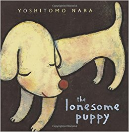 The Lonesome Puppy - by Yoshitomo NaraThis story is a starting point for talking about making new friends. The minimal text also leaves room for children's imaginations to fill in their own story.